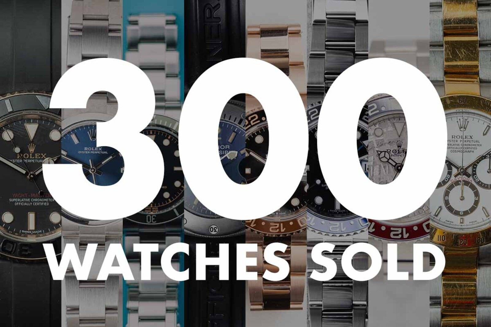 300 Watches Sold
